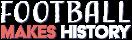 Football Makes History
